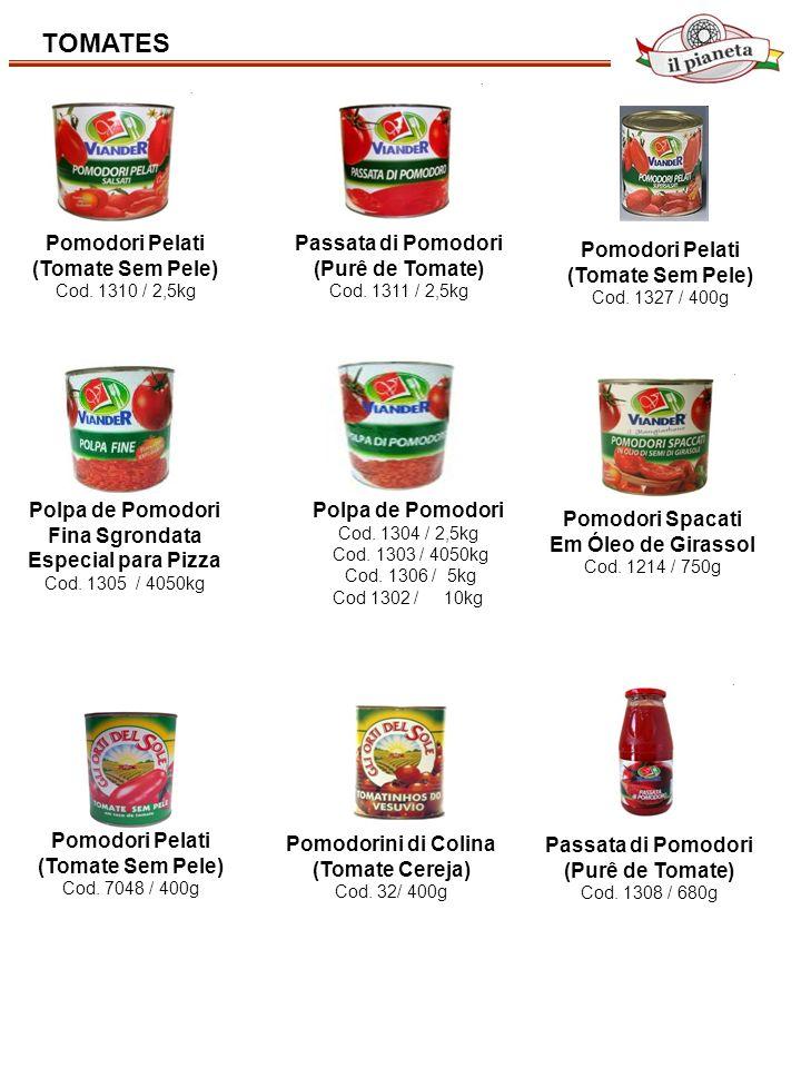 TOMATES Pomodori Pelati (Tomate Sem Pele) Cod. 1310 / 2,5kg Passata di Pomodori (Purê de Tomate) Cod. 1311 / 2,5kg Polpa de Pomodori Fina Sgrondata Es