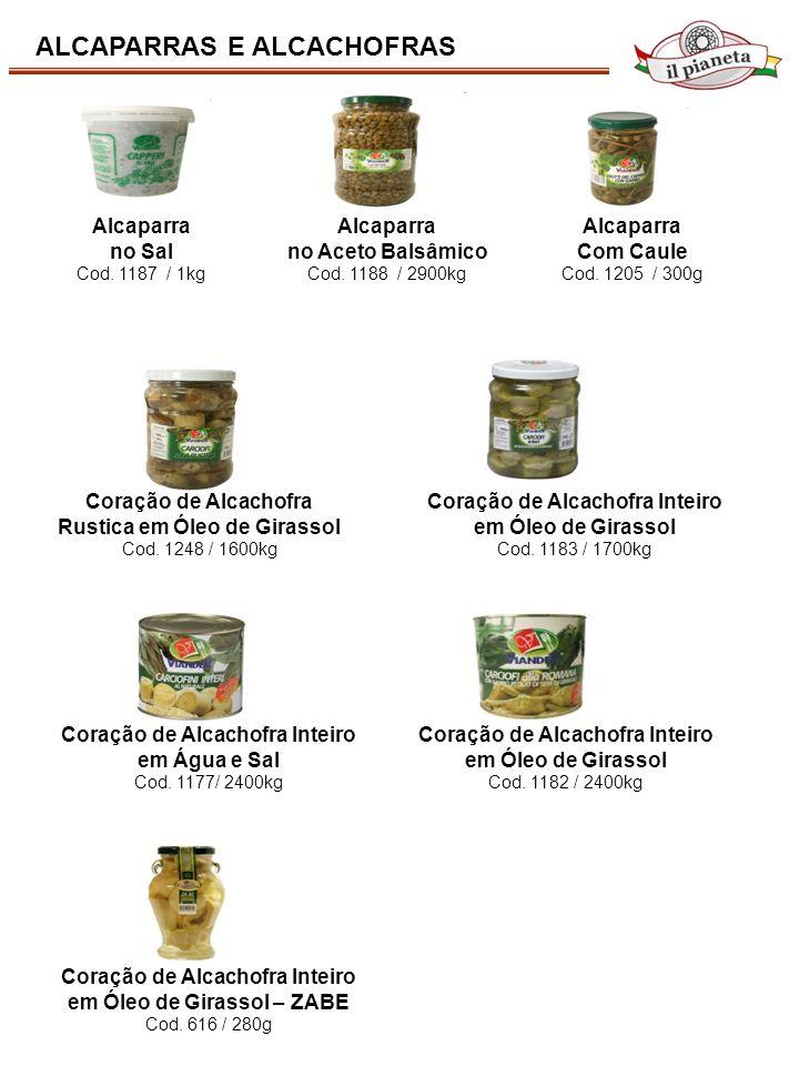 ALCAPARRAS E ALCACHOFRAS Coração de Alcachofra Rustica em Óleo de Girassol Cod. 1248 / 1600kg Coração de Alcachofra Inteiro em Óleo de Girassol Cod. 1