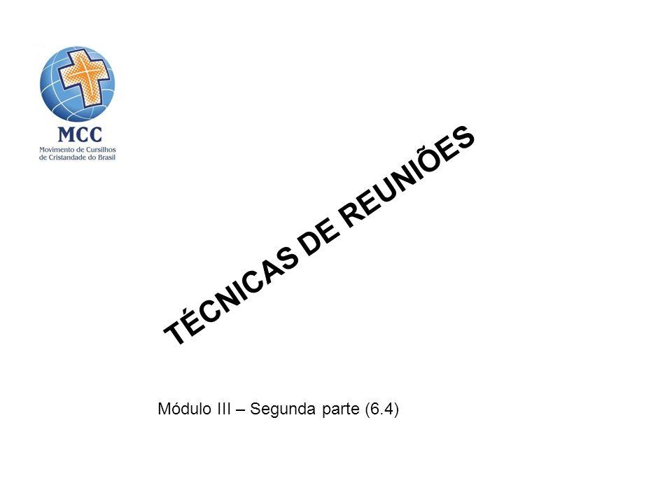 TÉCNICAS DE REUNIÕES Módulo III – Segunda parte (6.4)