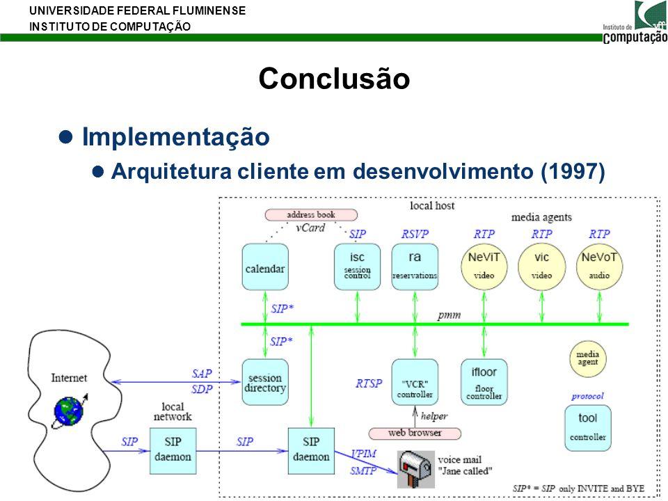 UNIVERSIDADE FEDERAL FLUMINENSE INSTITUTO DE COMPUTAÇÃO 30 Conclusão Implementação Arquitetura cliente em desenvolvimento (1997)