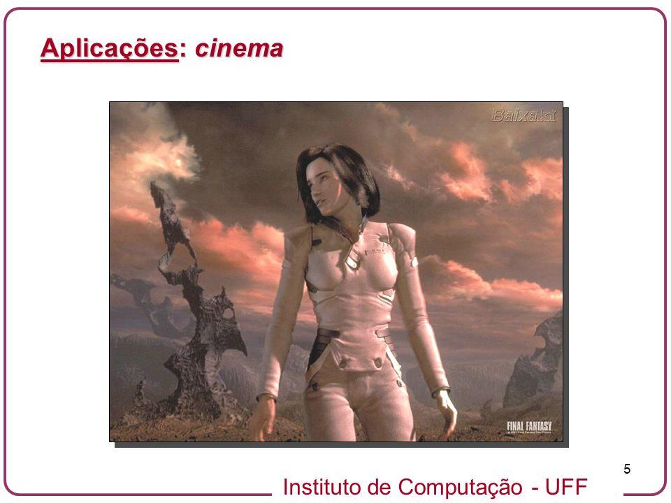 Instituto de Computação - UFF 5 Aplicações: cinema