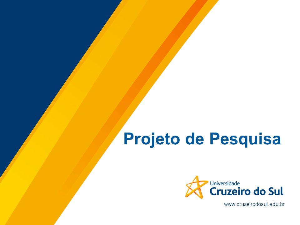 www.cruzeirodosul.edu.br Projeto de Pesquisa