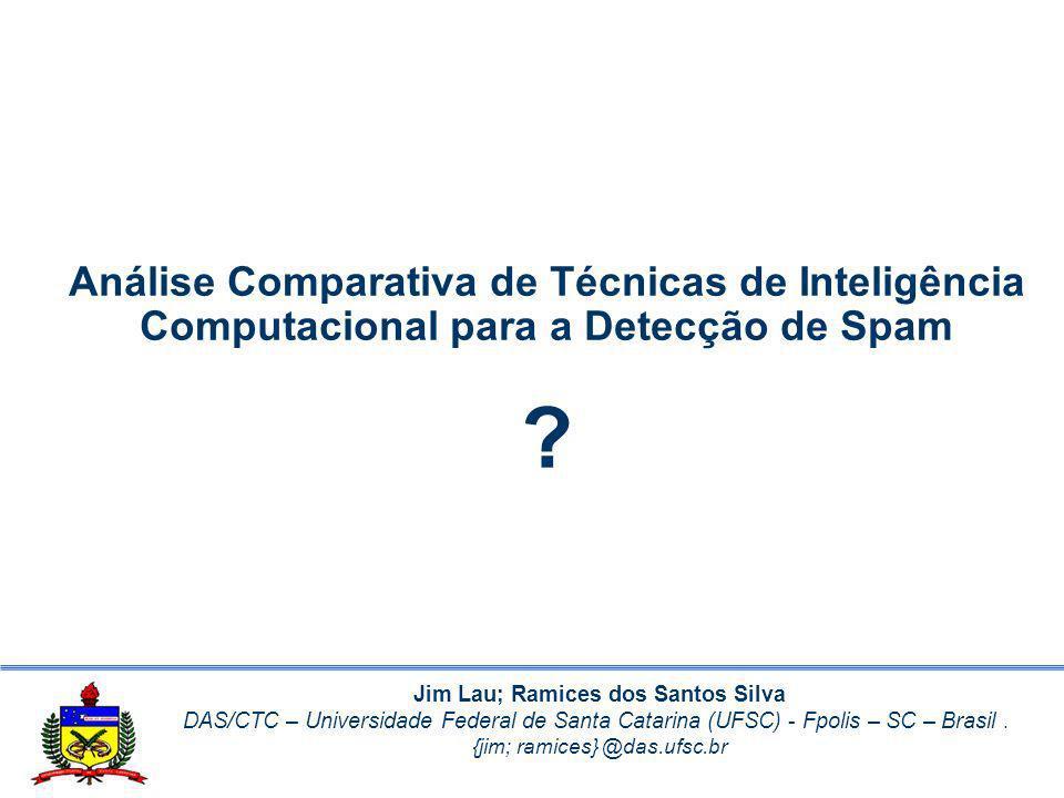 Jim Lau; Ramices dos Santos Silva DAS/CTC – Universidade Federal de Santa Catarina (UFSC) - Fpolis – SC – Brasil. {jim; ramices} @das.ufsc.br Análise