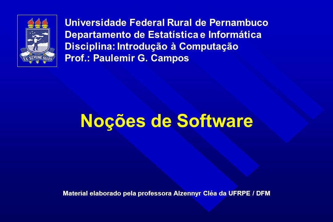 Universidade Federal Rural de Pernambuco Departamento de Estatística e Informática Disciplina: Introdução à Computação Prof.: Paulemir G. Campos Mater