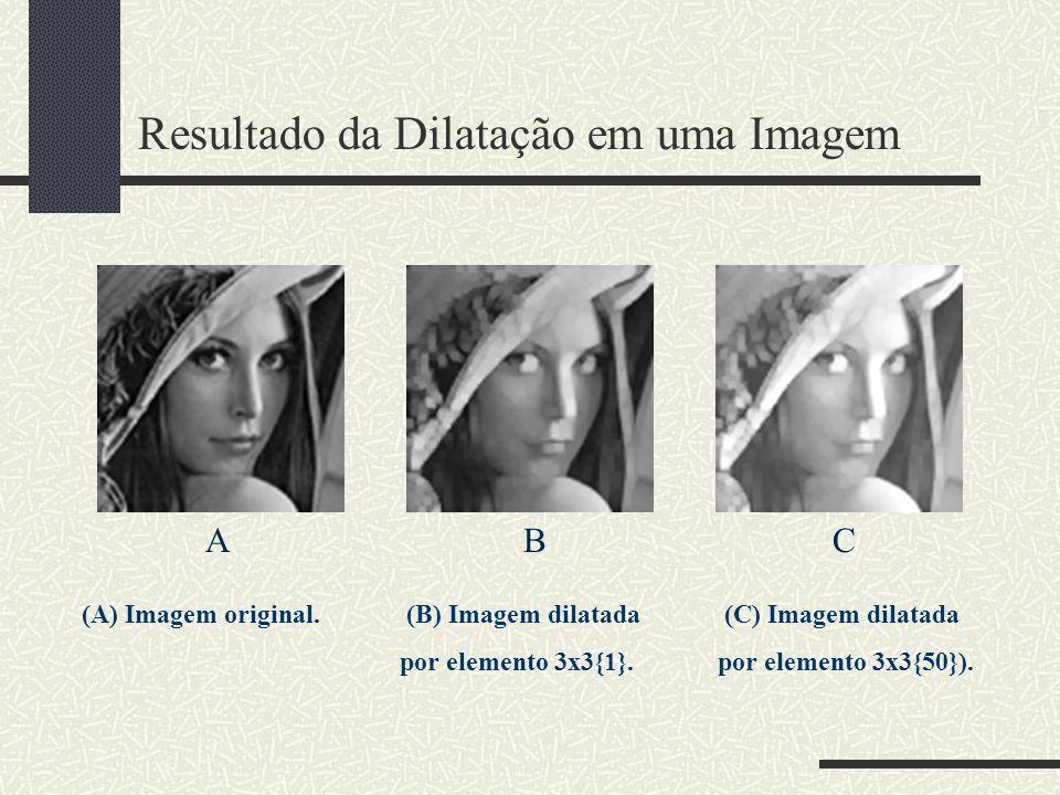 Resultado da Dilatação em uma Imagem ABC (A) Imagem original. (B) Imagem dilatada (C) Imagem dilatada por elemento 3x3{1}.por elemento 3x3{50}).