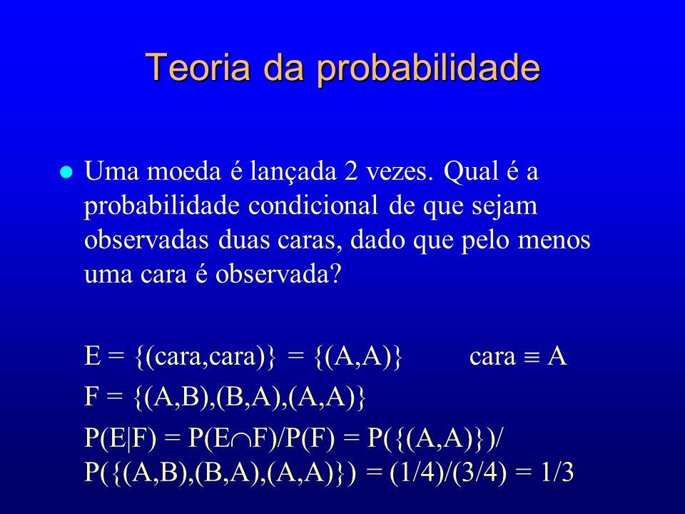 Teoria da probabilidade l Uma moeda é lançada 2 vezes.