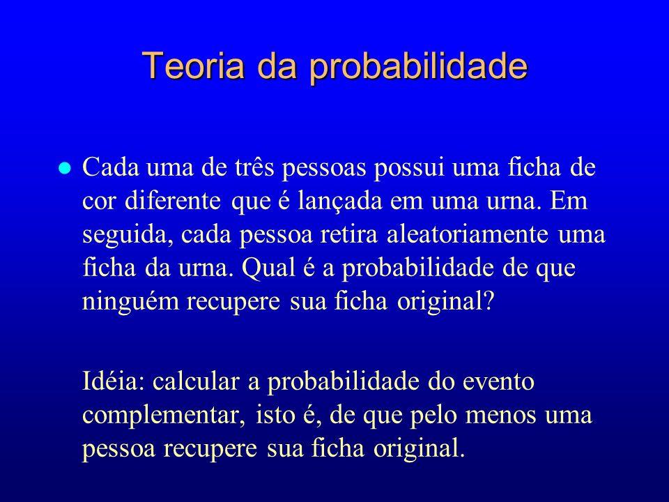Teoria da probabilidade l Cada uma de três pessoas possui uma ficha de cor diferente que é lançada em uma urna.