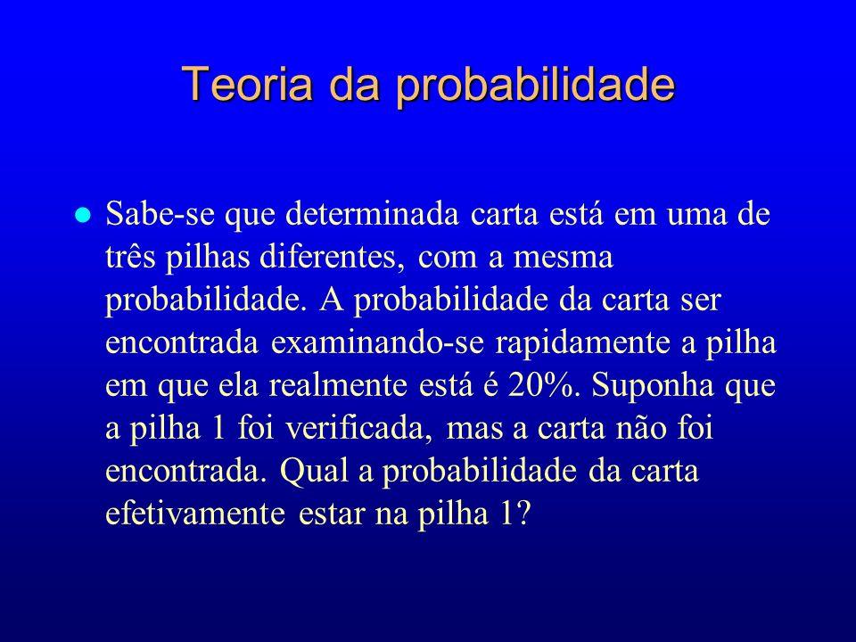 Teoria da probabilidade l Sabe-se que determinada carta está em uma de três pilhas diferentes, com a mesma probabilidade.