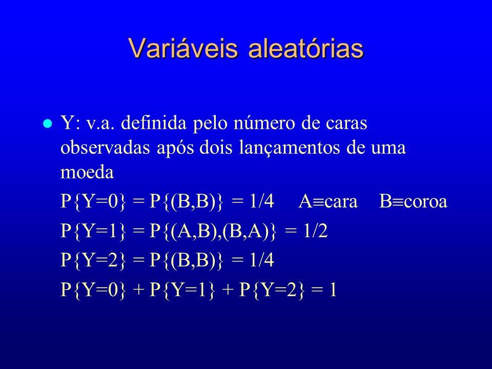 Variáveis aleatórias l Y: v.a.