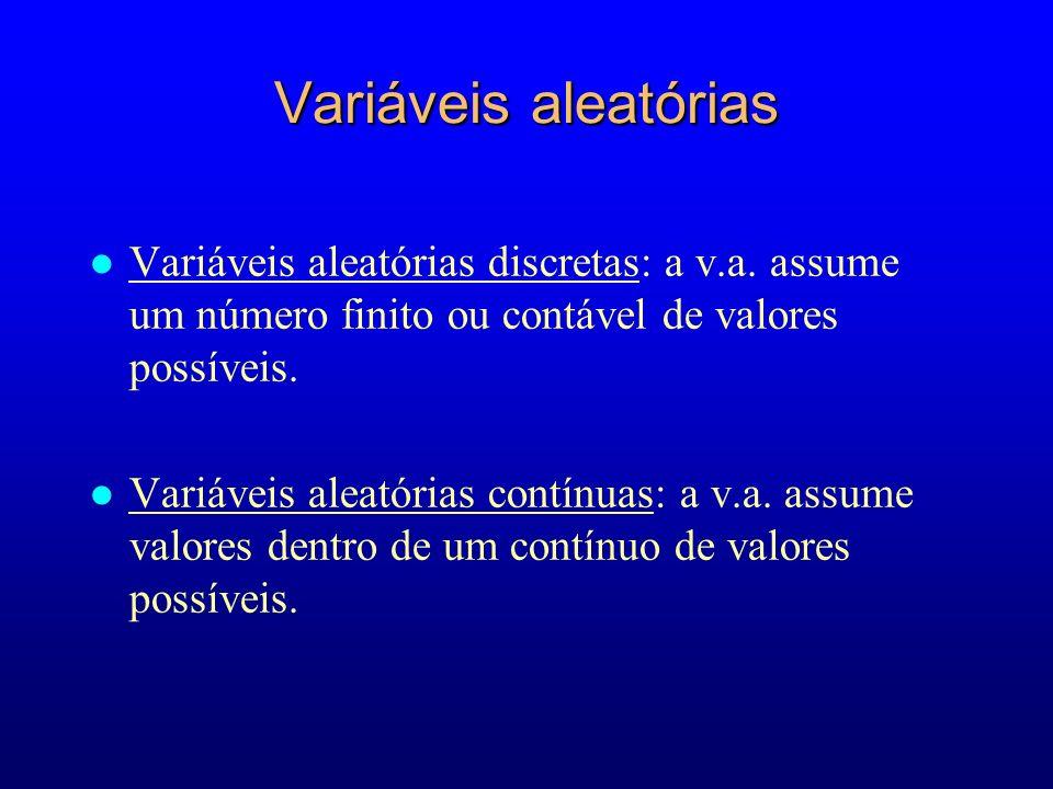 Variáveis aleatórias l Variáveis aleatórias discretas: a v.a.