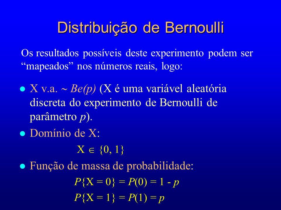l X v.a.Be(p) (X é uma variável aleatória discreta do experimento de Bernoulli de parâmetro p).