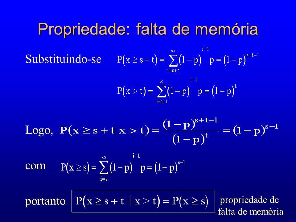 Propriedade: falta de memória Substituindo-se Logo, com portanto | propriedade de falta de memória