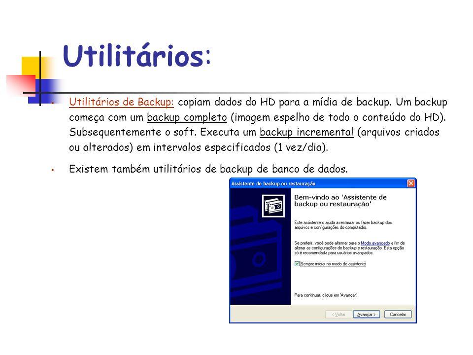 Utilitários: Utilitários de compactação (compressão) de arquivos: reduz o tam.