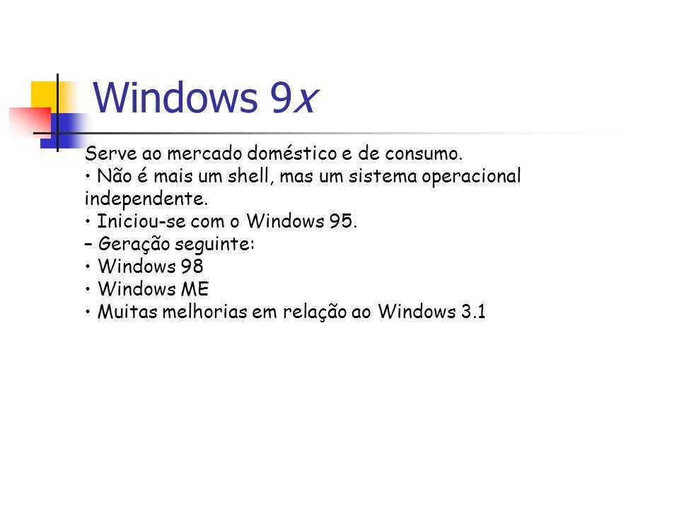 Windows 9x Serve ao mercado doméstico e de consumo. Não é mais um shell, mas um sistema operacional independente. Iniciou-se com o Windows 95. – Geraç
