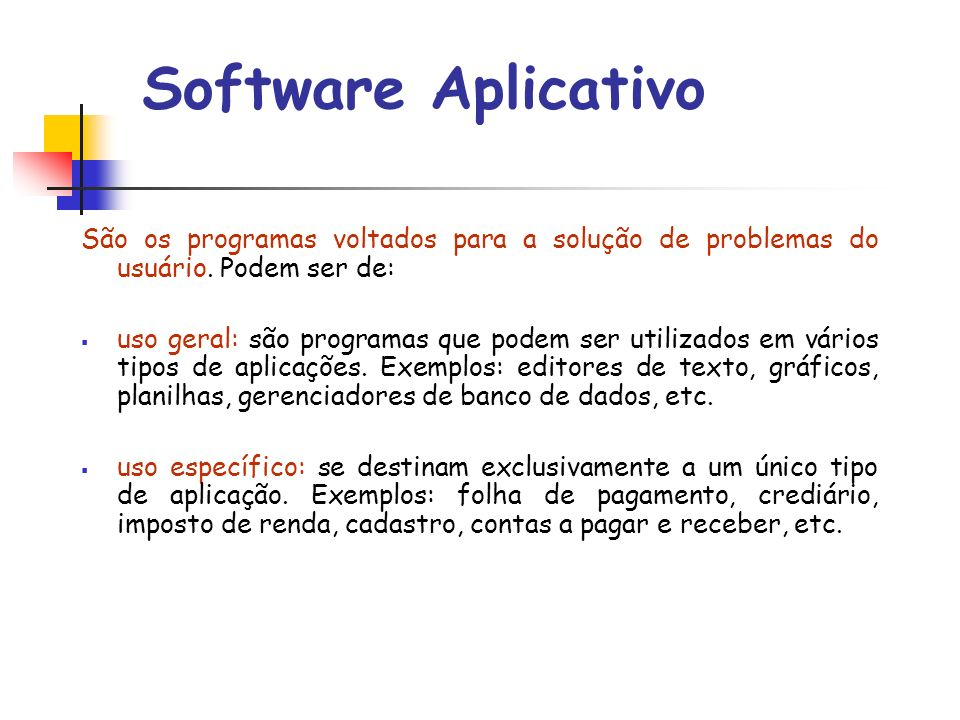 Software Software freeware – software gratuito,mas protegido por direitos autorais.