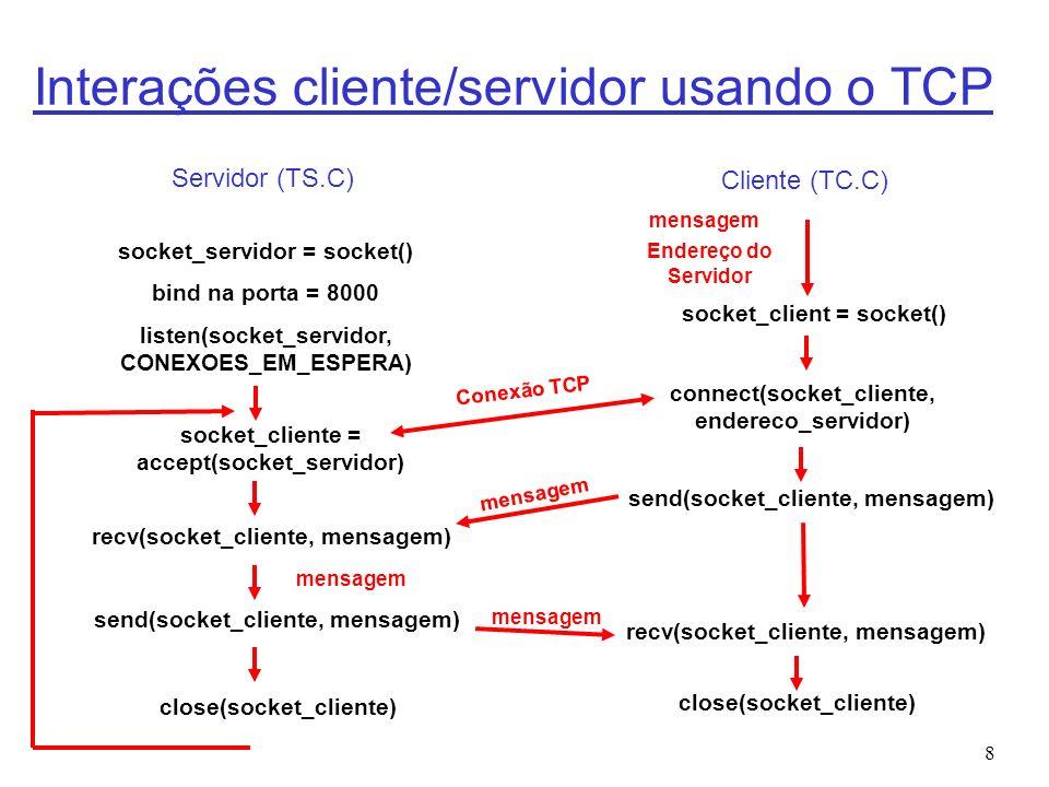 9 Servidor TCP (TS.C) – 1 de 3 #include #define CONEXOES_EM_ESPERA 5 /* Número máximo de requisições para conexão pendentes */ #define TAM_MSG_MAX 255 /* Mensagem de maior tamanho */ int main(void) { /* Variáveis */ char mensagem[TAM_MSG_MAX]; /* Espaço para a recepção da mensagem do cliente */ int tam_mensagem_recebida; /* Tamanho da mensagem recebida */ int socket_servidor; /* Socket do servidor */ int socket_cliente; /* Socket do cliente */ struct sockaddr_in endereco_servidor; /* Endereço Local */ struct sockaddr_in endereco_cliente; /* Endereço do Cliente */ unsigned short porta_servidor; /* Porta do servidor */ unsigned int tam_endereco_cliente; /* Tamanho da estrutura do endereço do cliente */ porta_servidor = 8000; /* Porta local */