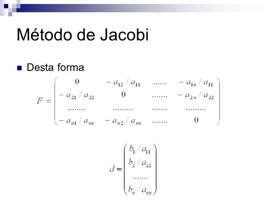 Método de Jacobi Desta forma