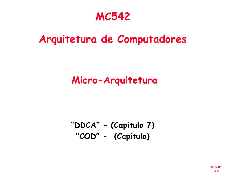 MC542 3.33 Processador MIPS Single-Cycle Desempenho: Quão rápido é o processador?