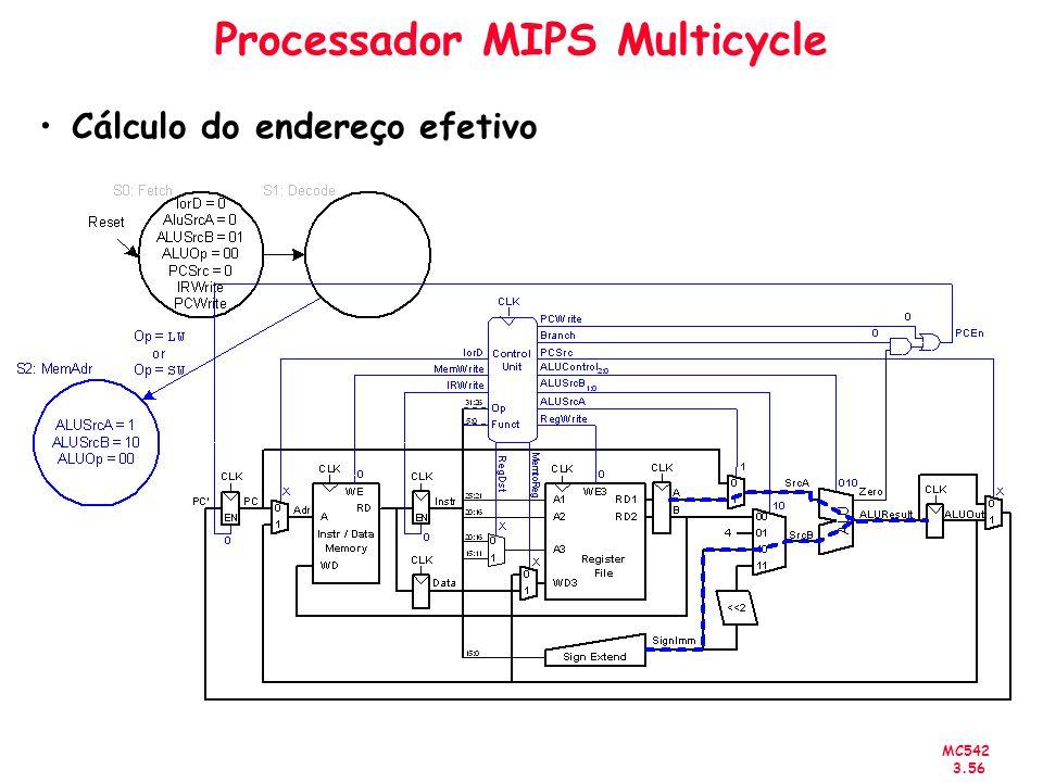 MC542 3.56 Processador MIPS Multicycle Cálculo do endereço efetivo