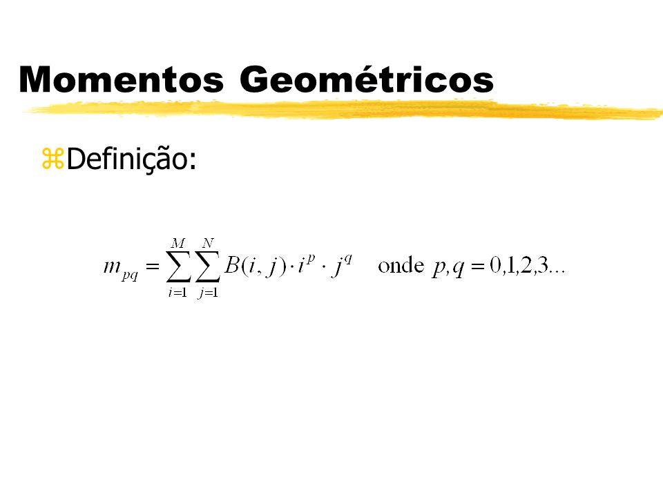 Momentos Geométricos zDefinição: