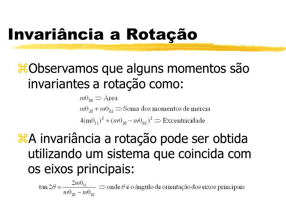 Invariância a Rotação zObservamos que alguns momentos são invariantes a rotação como: zA invariância a rotação pode ser obtida utilizando um sistema q