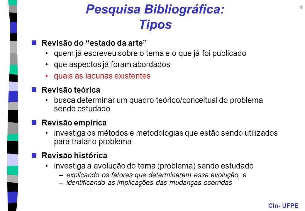 CIn- UFPE 5 Pesquisa Bibliográfica: Etapas 1.Identificação - ok 2.