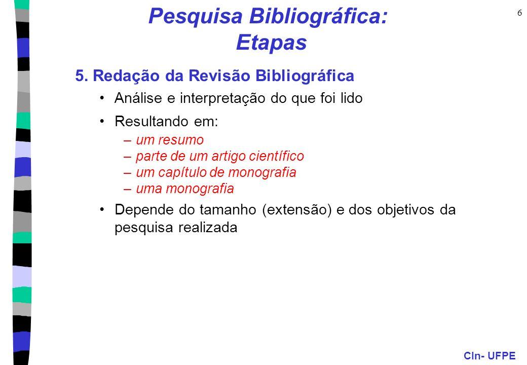 CIn- UFPE 6 Pesquisa Bibliográfica: Etapas 5.