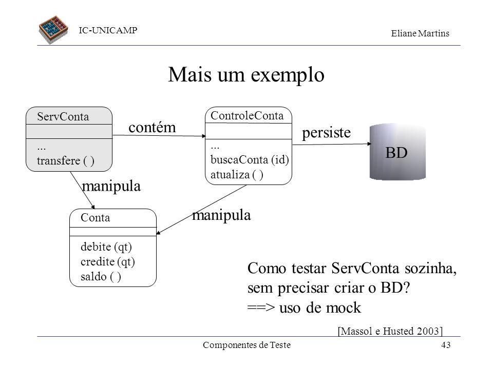 IC-UNICAMP Eliane Martins Componentes de Teste42 Cria casos de teste... public static void main(String[] args) { junit.textui.TestRunner.run(Calculado
