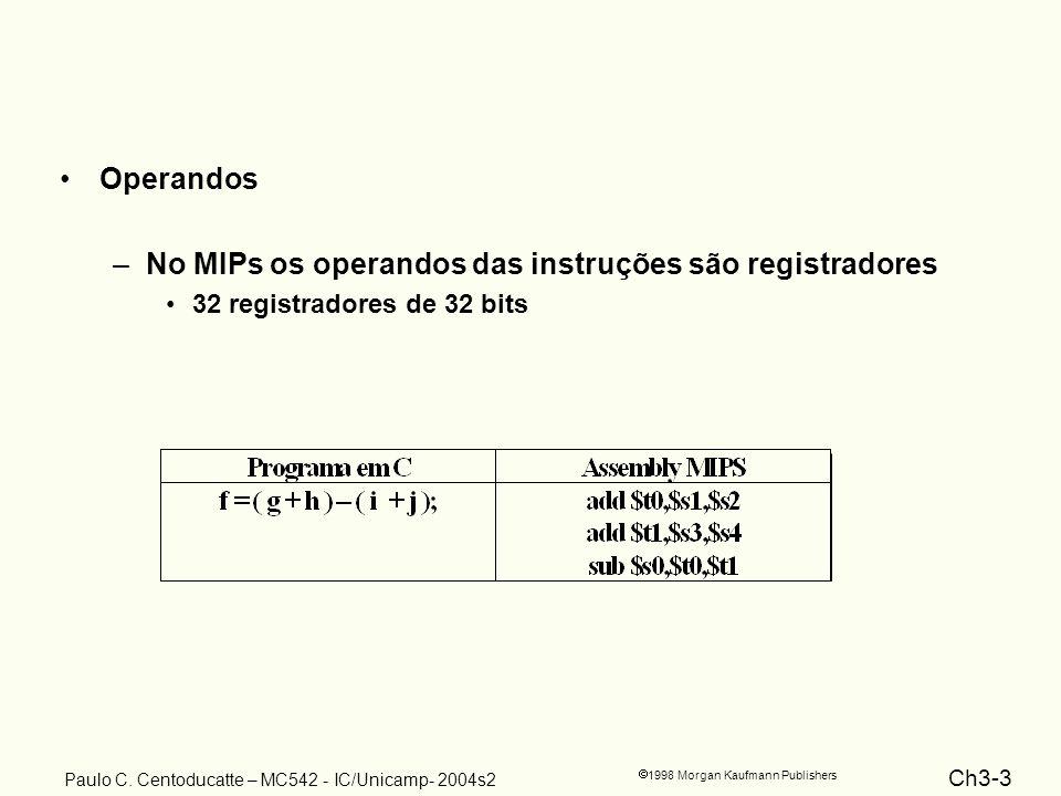 Ch3-34 1998 Morgan Kaufmann Publishers Paulo C. Centoducatte – MC542 - IC/Unicamp- 2004s2