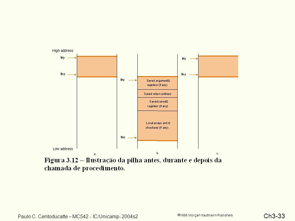 Ch3-33 1998 Morgan Kaufmann Publishers Paulo C. Centoducatte – MC542 - IC/Unicamp- 2004s2