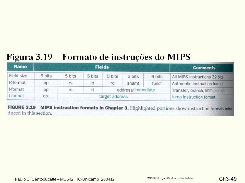 Ch3-49 1998 Morgan Kaufmann Publishers Paulo C. Centoducatte – MC542 - IC/Unicamp- 2004s2