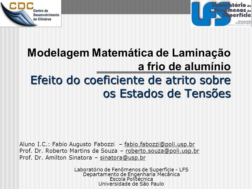 Materiais e Métodos Simulação de metade das dimensões dada a simetria, assim como nos dois artigos.
