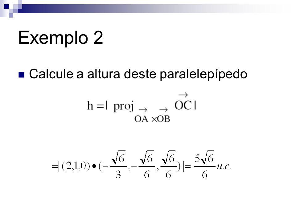 Exemplo 2 Calcule a altura deste paralelepípedo