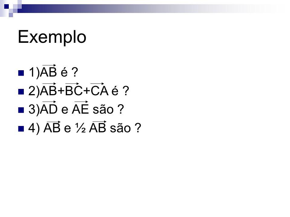 1)AB é ? 2)AB+BC+CA é ? 3)AD e AE são ? 4) AB e ½ AB são ?