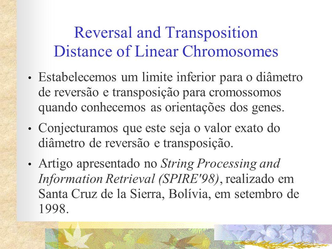 Reversal and Transposition Distance of Linear Chromosomes Estabelecemos um limite inferior para o diâmetro de reversão e transposição para cromossomos
