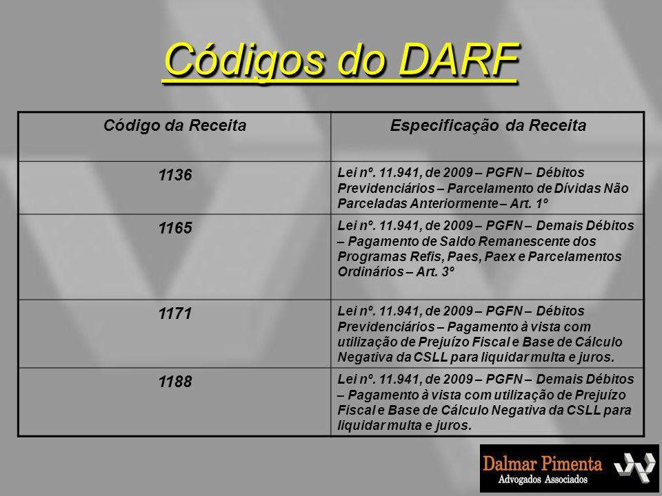 Códigos do DARF Código da ReceitaEspecificação da Receita 1136 Lei nº. 11.941, de 2009 – PGFN – Débitos Previdenciários – Parcelamento de Dívidas Não
