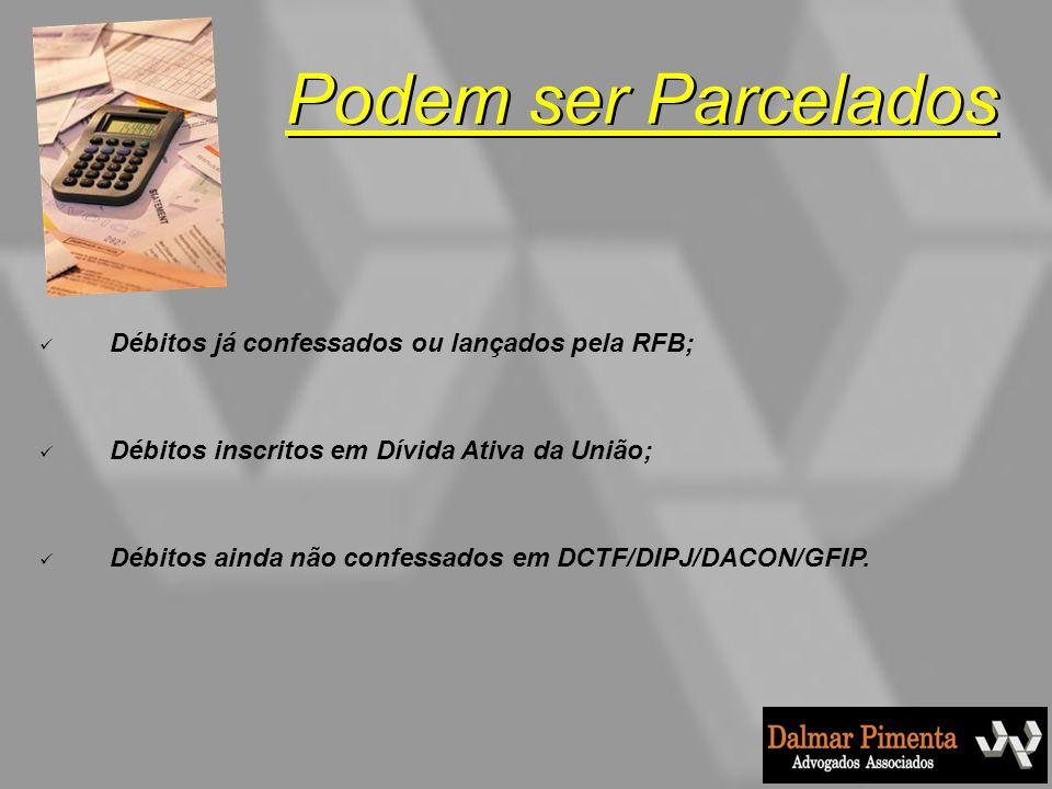 Débitos objeto do REFIS/PAES/PAEX; Débitos objeto de parcelamentos ordinários; Débitos cobrados em razão de acordos de parcelamentos rescindidos.