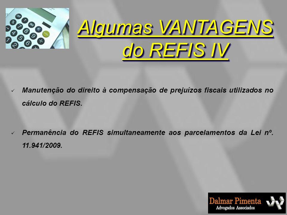 Manutenção do direito à compensação de prejuízos fiscais utilizados no cálculo do REFIS. Permanência do REFIS simultaneamente aos parcelamentos da Lei