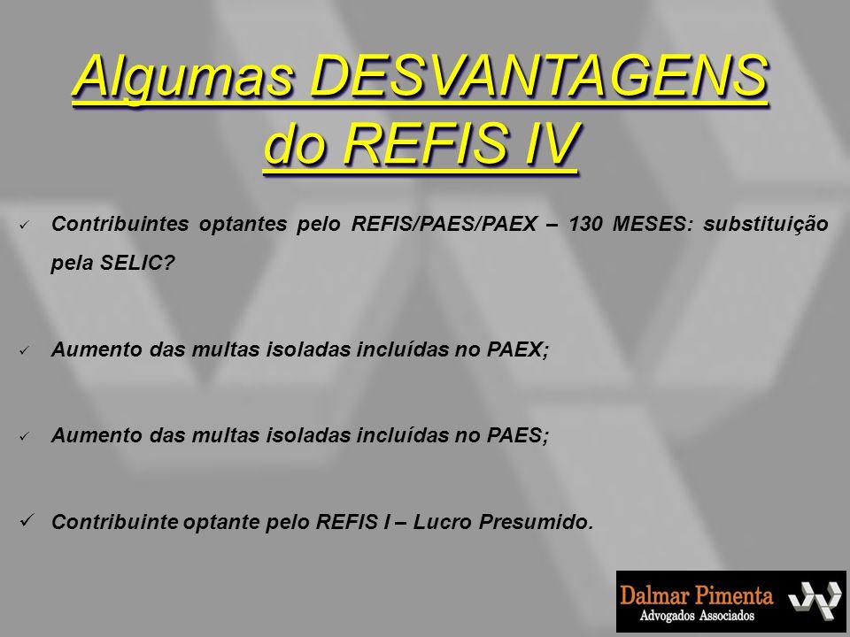 Contribuintes optantes pelo REFIS/PAES/PAEX – 130 MESES: substituição pela SELIC? Aumento das multas isoladas incluídas no PAEX; Aumento das multas is