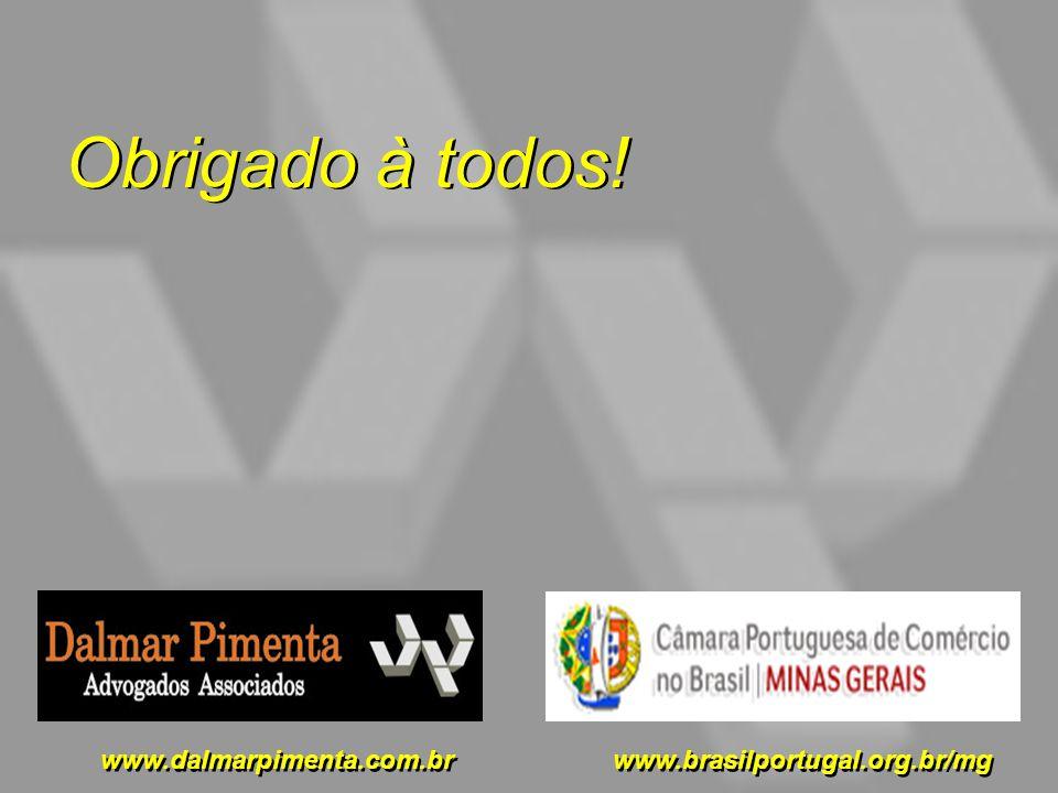 Obrigado à todos! Obrigado à todos! www.dalmarpimenta.com.br www.brasilportugal.org.br/mg