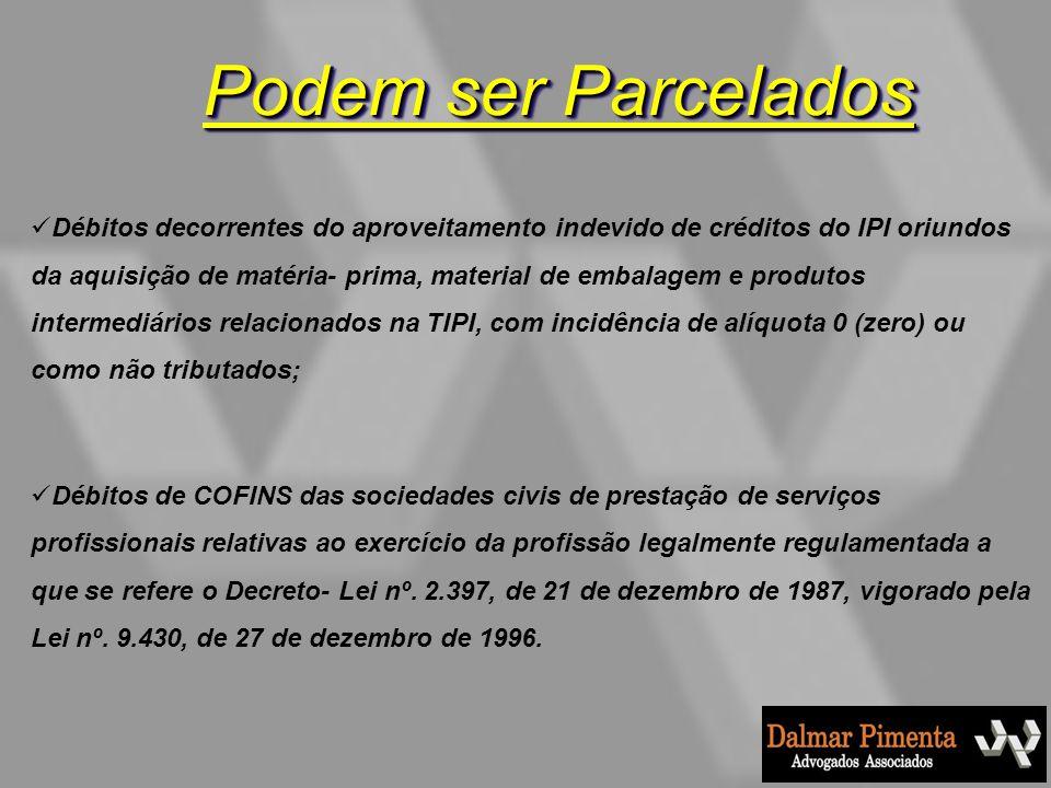 Parcelamento de Débitos da Pessoa Jurídica pela Pessoa Física 3.