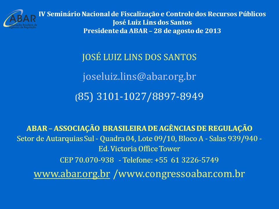 JOSÉ LUIZ LINS DOS SANTOS joseluiz.lins@abar.org.br ( 85) 3101-1027/8897-8949 ABAR – ASSOCIAÇÃO BRASILEIRA DE AGÊNCIAS DE REGULAÇÃO Setor de Autarquias Sul - Quadra 04, Lote 09/10, Bloco A - Salas 939/940 - Ed.