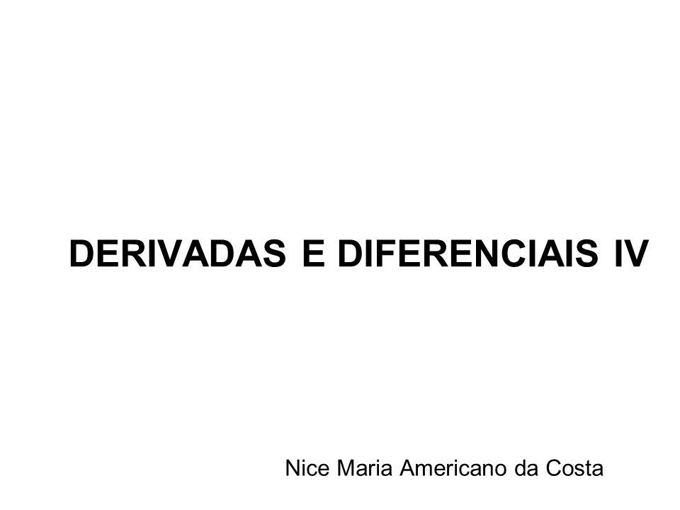 DERIVADAS E DIFERENCIAIS IV Nice Maria Americano da Costa