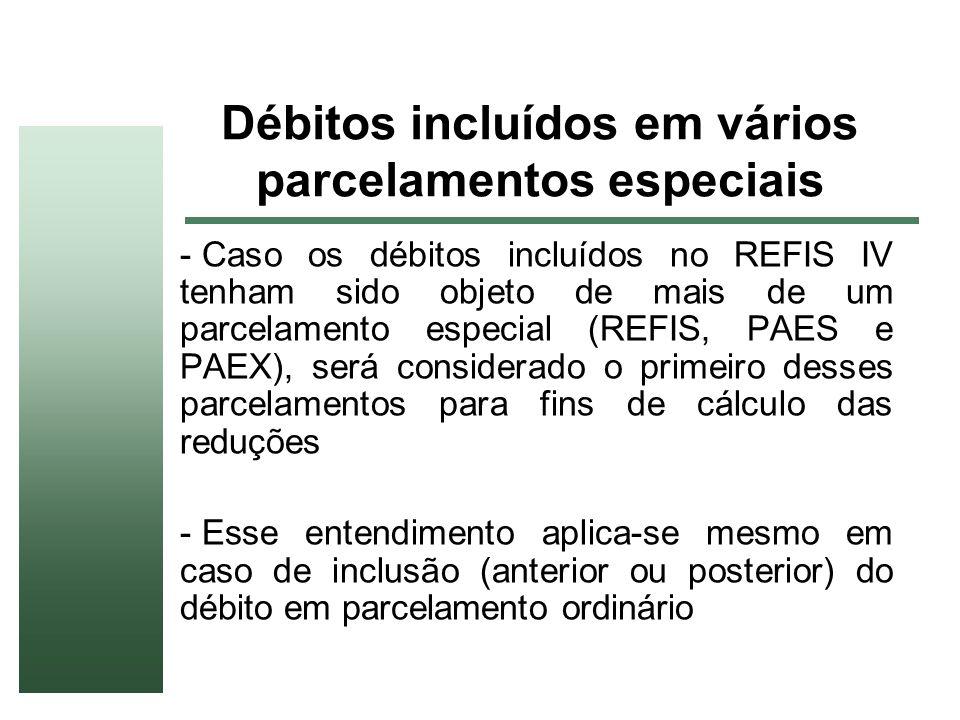Débitos incluídos em vários parcelamentos especiais - Caso os débitos incluídos no REFIS IV tenham sido objeto de mais de um parcelamento especial (RE