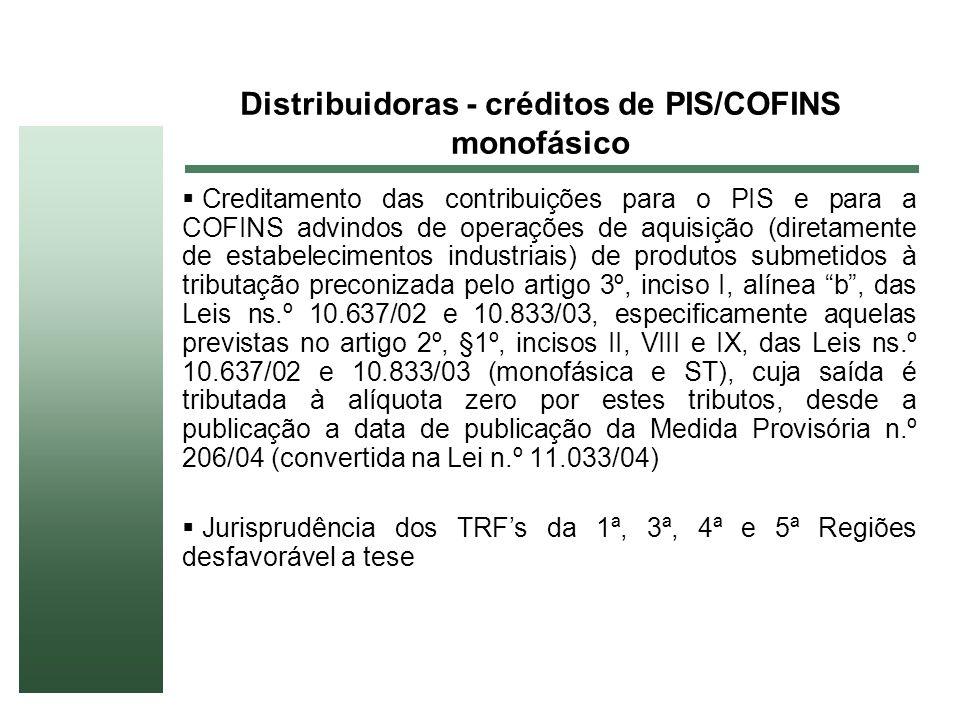 Distribuidoras - créditos de PIS/COFINS monofásico Creditamento das contribuições para o PIS e para a COFINS advindos de operações de aquisição (diret