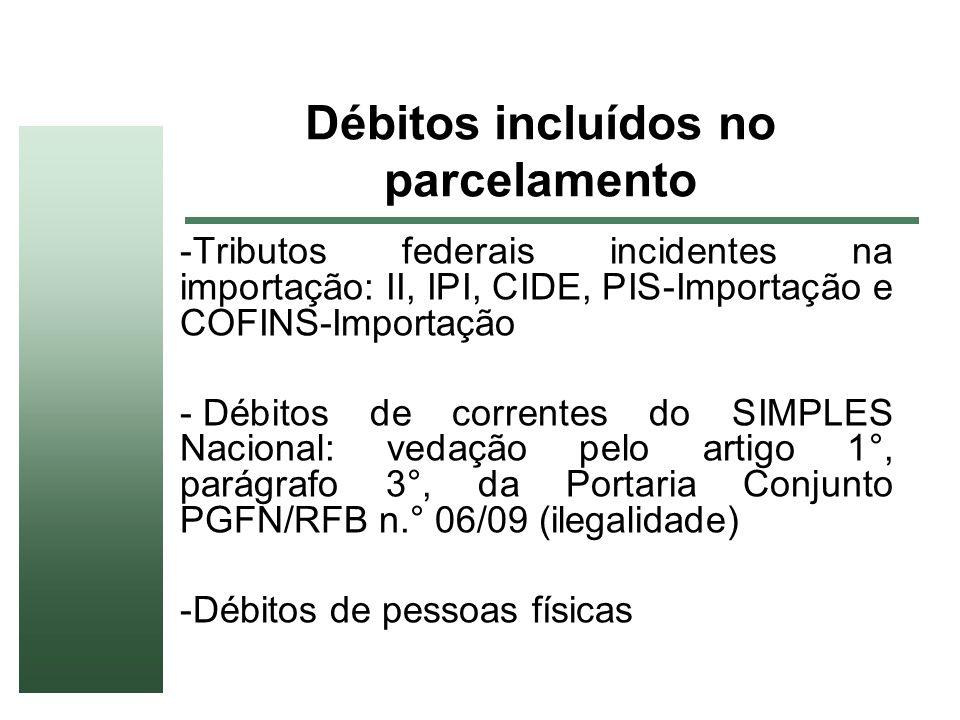 Débitos incluídos no parcelamento -Tributos federais incidentes na importação: II, IPI, CIDE, PIS-Importação e COFINS-Importação - Débitos de corrente