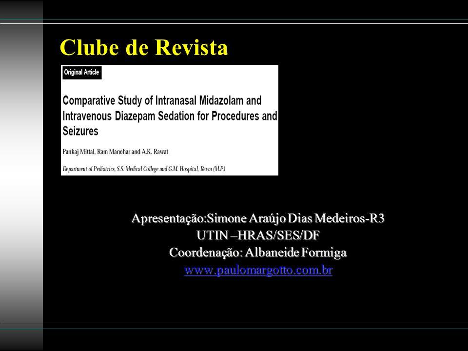 Apresentação:Simone Araújo Dias Medeiros-R3 UTIN –HRAS/SES/DF Coordenação: Albaneide Formiga www.paulomargotto.com.br Clube de Revista