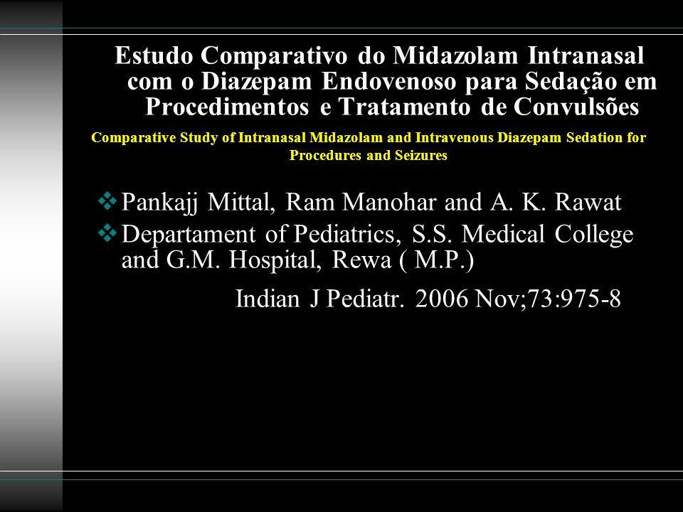 Midazolam X Diazepam Introdução Métodos de sedação para procedimentos e convulsões em crianças têm avançado substancialmente nos últimos 15 anos.