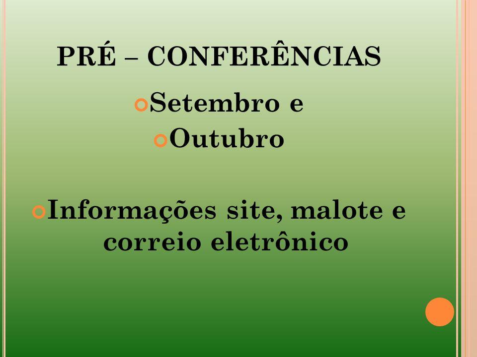 PRÉ – CONFERÊNCIAS Setembro e Outubro Informações site, malote e correio eletrônico