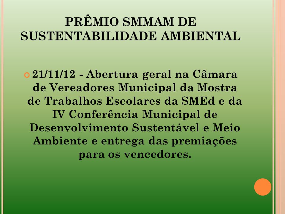 PRÊMIO SMMAM DE SUSTENTABILIDADE AMBIENTAL 21/11/12 - Abertura geral na Câmara de Vereadores Municipal da Mostra de Trabalhos Escolares da SMEd e da I